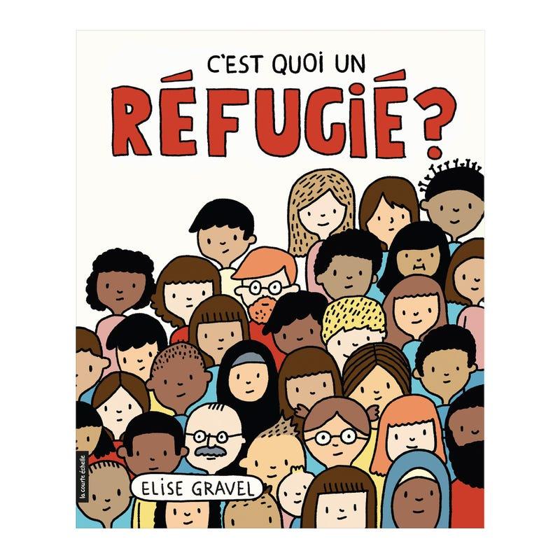 Book C'est Quoi Un Réfugié - Élise Gravel